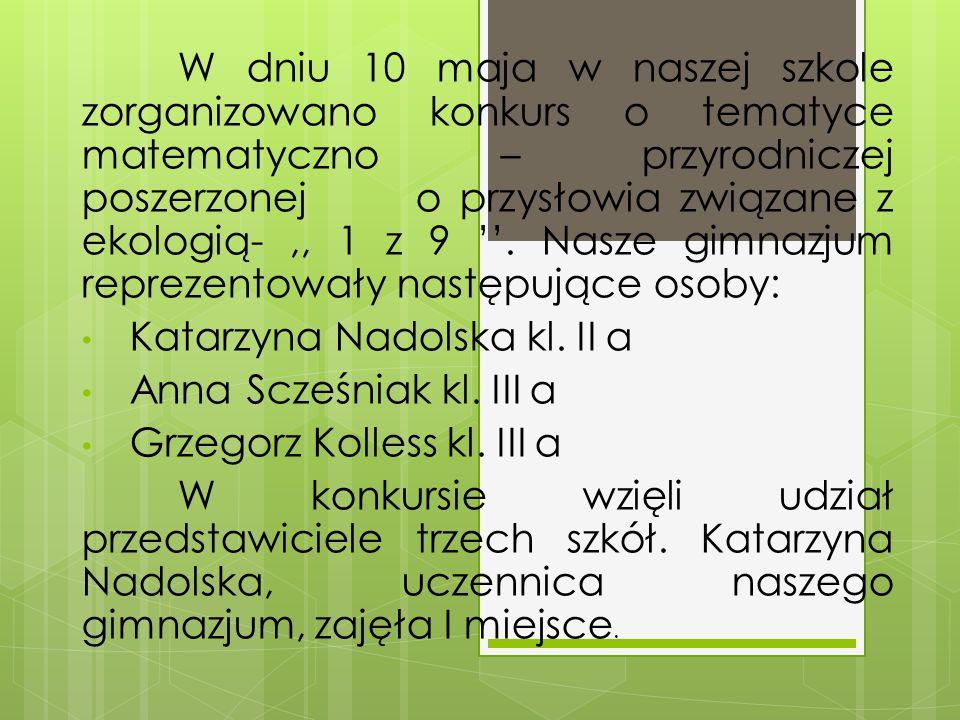 Katarzyna Nadolska kl. II a Anna Scześniak kl. III a
