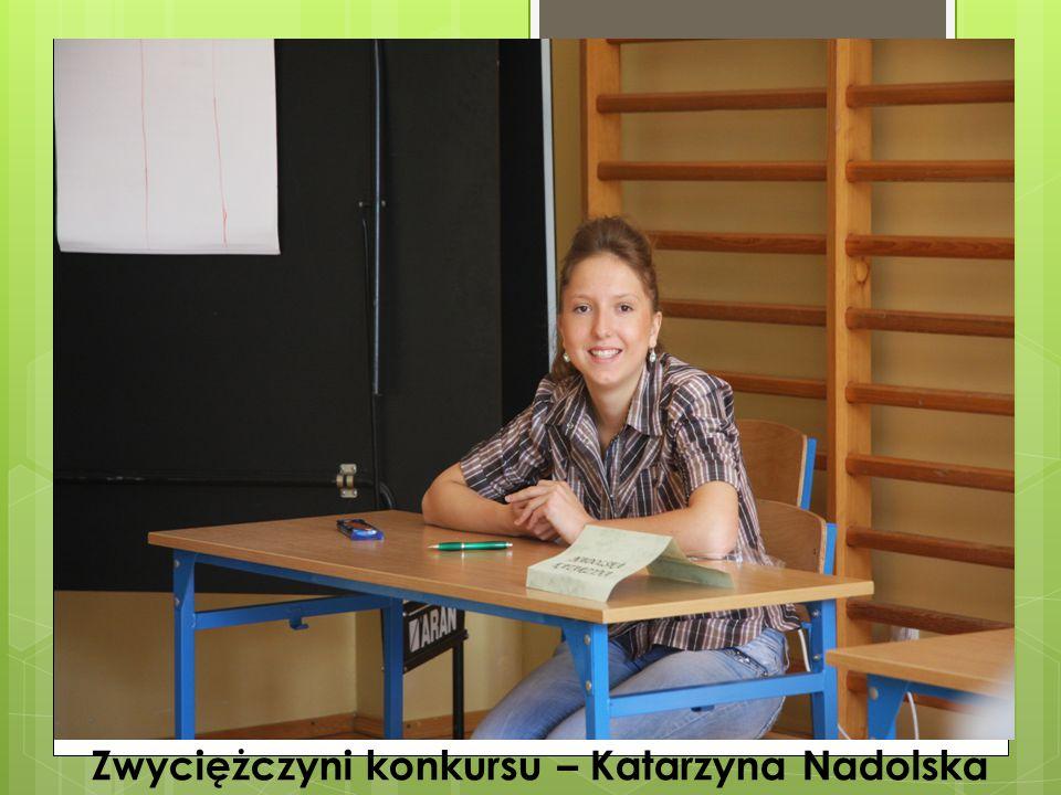 Zwyciężczyni konkursu – Katarzyna Nadolska