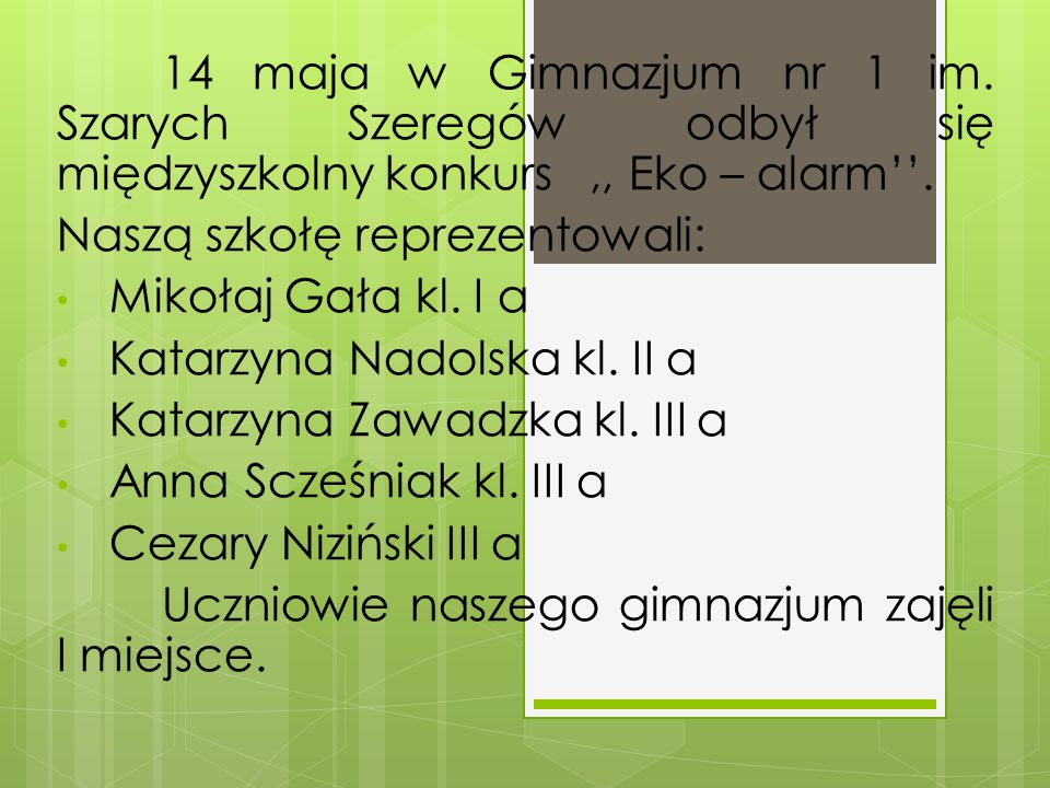 Naszą szkołę reprezentowali: Mikołaj Gała kl. I a