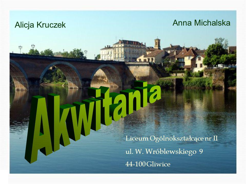 Akwitania Anna Michalska Alicja Kruczek Liceum Ogólnokształcące nr II