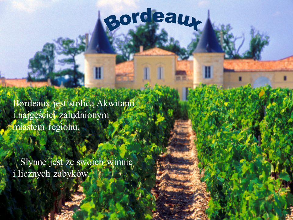 Bordeaux Bordeaux jest stolicą Akwitanii i najgęściej zaludnionym miastem regionu.