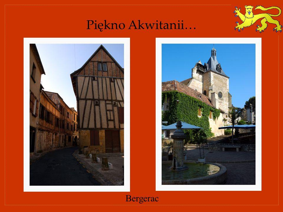 Piękno Akwitanii… Bergerac