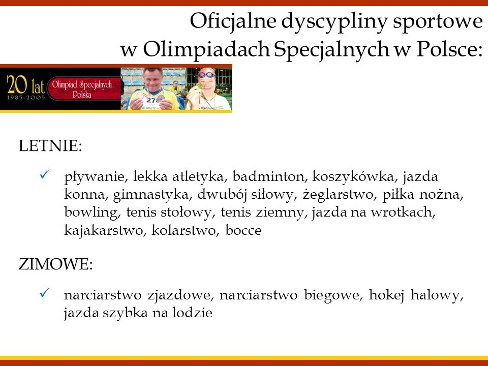 Oficjalne dyscypliny sportowe w Olimpiadach Specjalnych w Polsce: