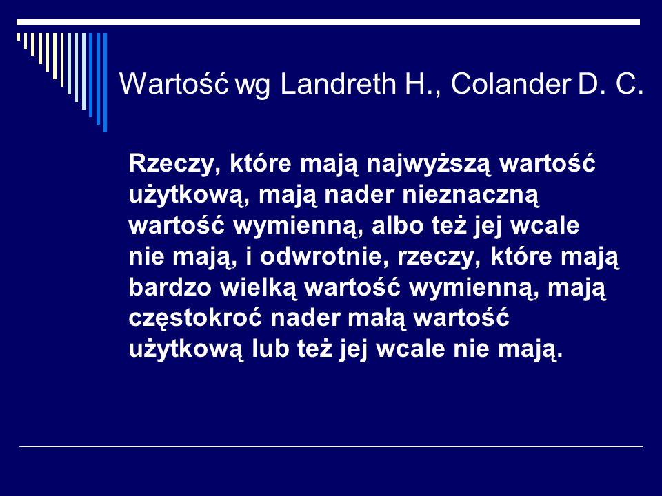 Wartość wg Landreth H., Colander D. C.