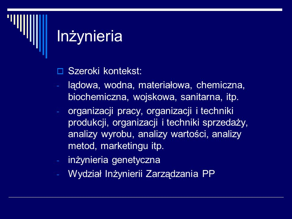 Inżynieria Szeroki kontekst: