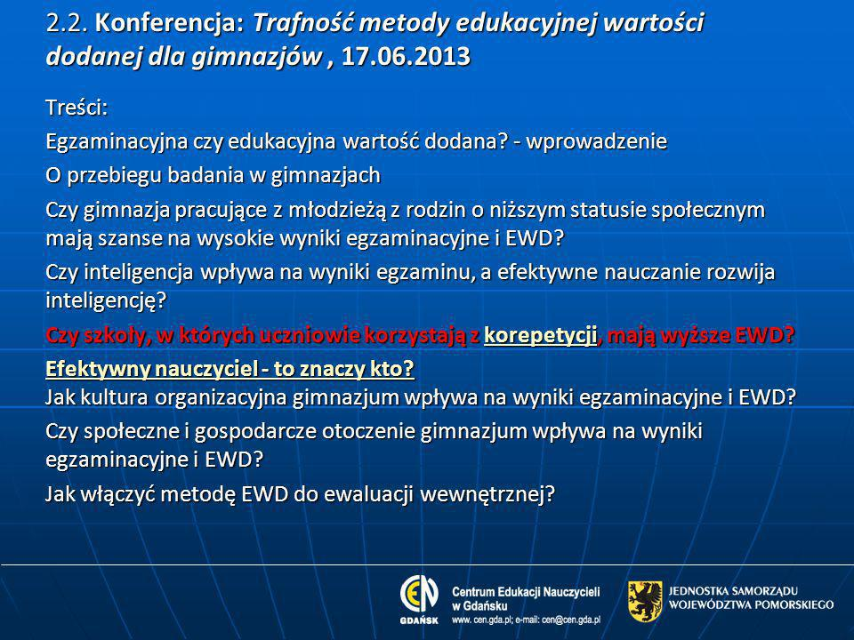 2.2. Konferencja: Trafność metody edukacyjnej wartości dodanej dla gimnazjów , 17.06.2013