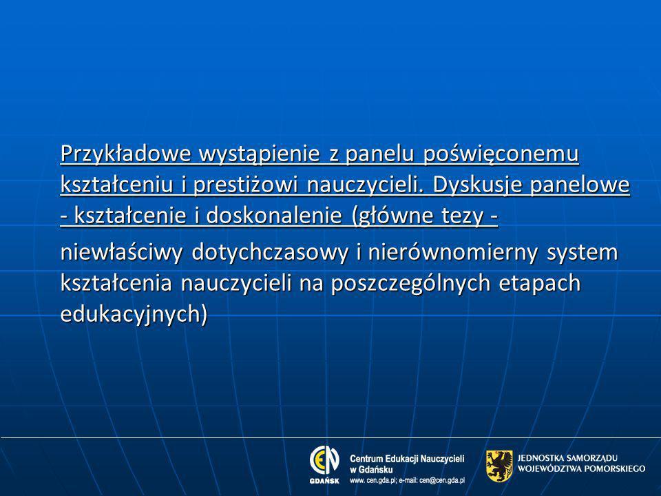 Przykładowe wystąpienie z panelu poświęconemu kształceniu i prestiżowi nauczycieli.