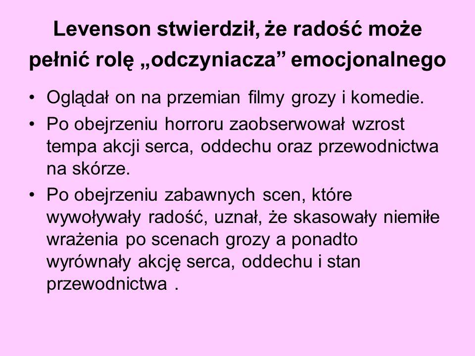 """Levenson stwierdził, że radość może pełnić rolę """"odczyniacza emocjonalnego"""