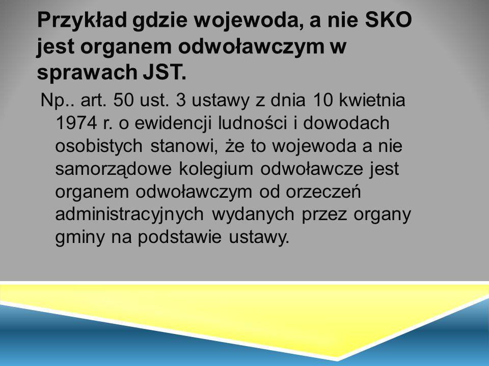 Przykład gdzie wojewoda, a nie SKO jest organem odwoławczym w sprawach JST.
