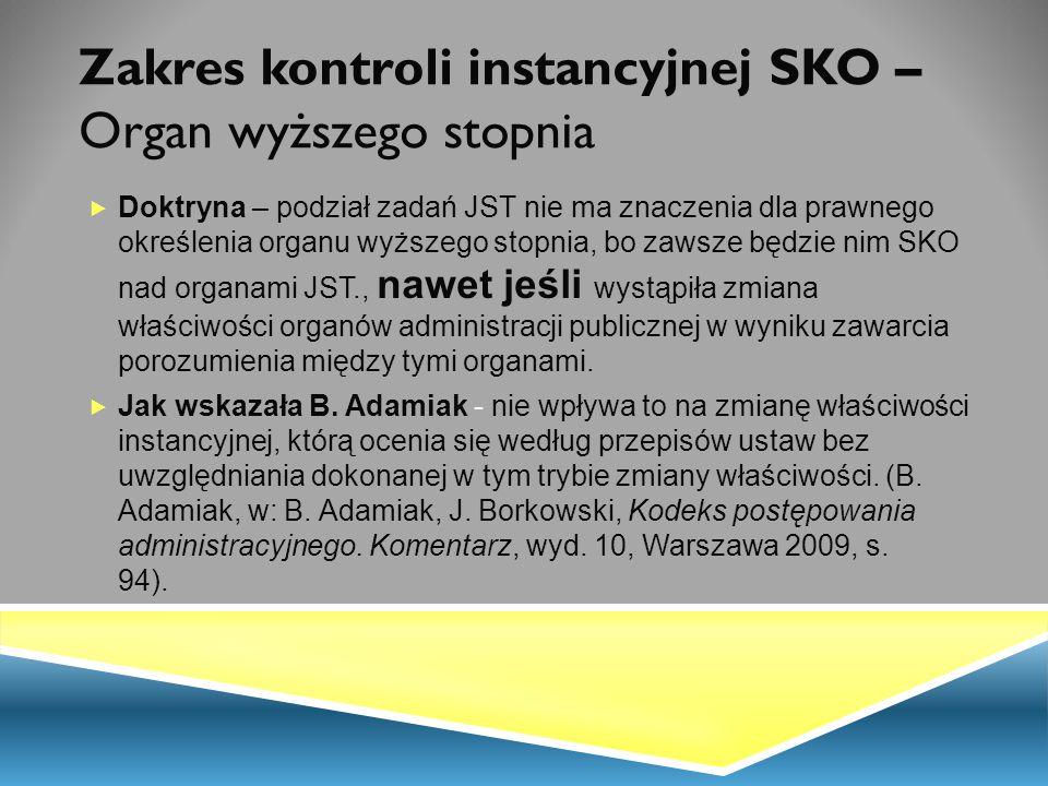 Zakres kontroli instancyjnej SKO – Organ wyższego stopnia