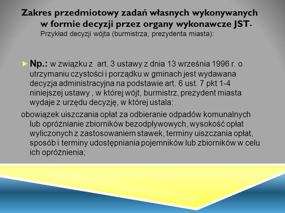 Zakres przedmiotowy zadań własnych wykonywanych w formie decyzji przez organy wykonawcze JST- Przykład decyzji wójta (burmistrza, prezydenta miasta):