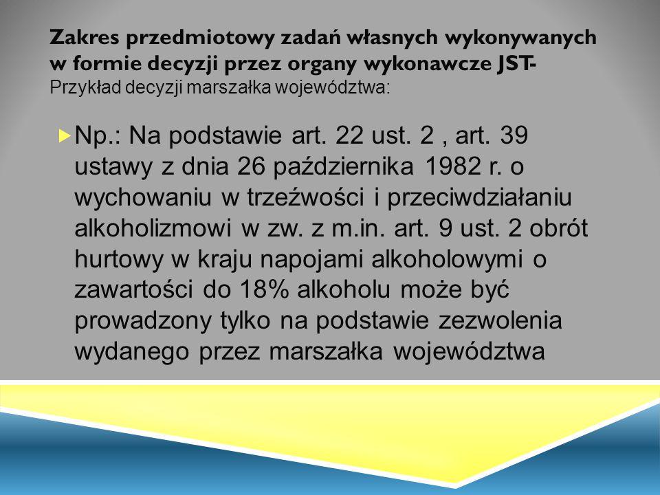 Zakres przedmiotowy zadań własnych wykonywanych w formie decyzji przez organy wykonawcze JST- Przykład decyzji marszałka województwa: