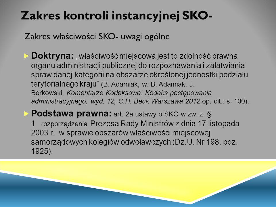 Zakres kontroli instancyjnej SKO- Zakres właściwości SKO- uwagi ogólne