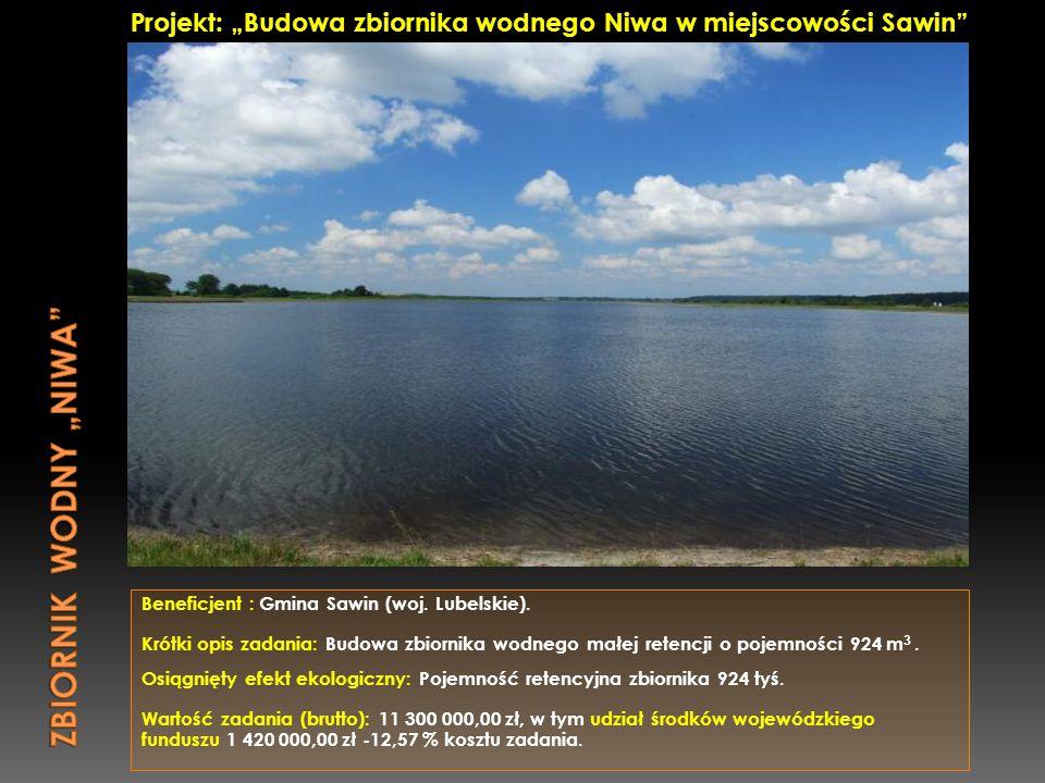 """Projekt: """"Budowa zbiornika wodnego Niwa w miejscowości Sawin"""