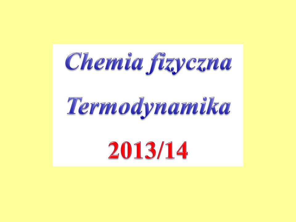 Chemia fizyczna Termodynamika 2013/14