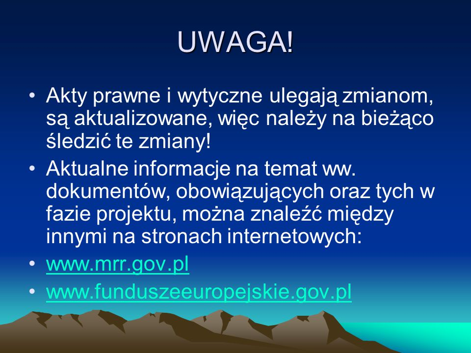 UWAGA! Akty prawne i wytyczne ulegają zmianom, są aktualizowane, więc należy na bieżąco śledzić te zmiany!