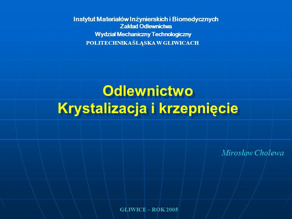 Odlewnictwo Krystalizacja i krzepnięcie