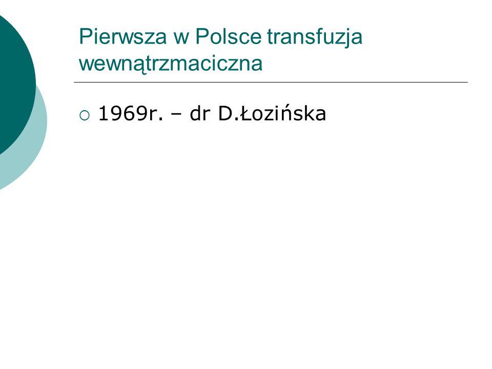 Pierwsza w Polsce transfuzja wewnątrzmaciczna
