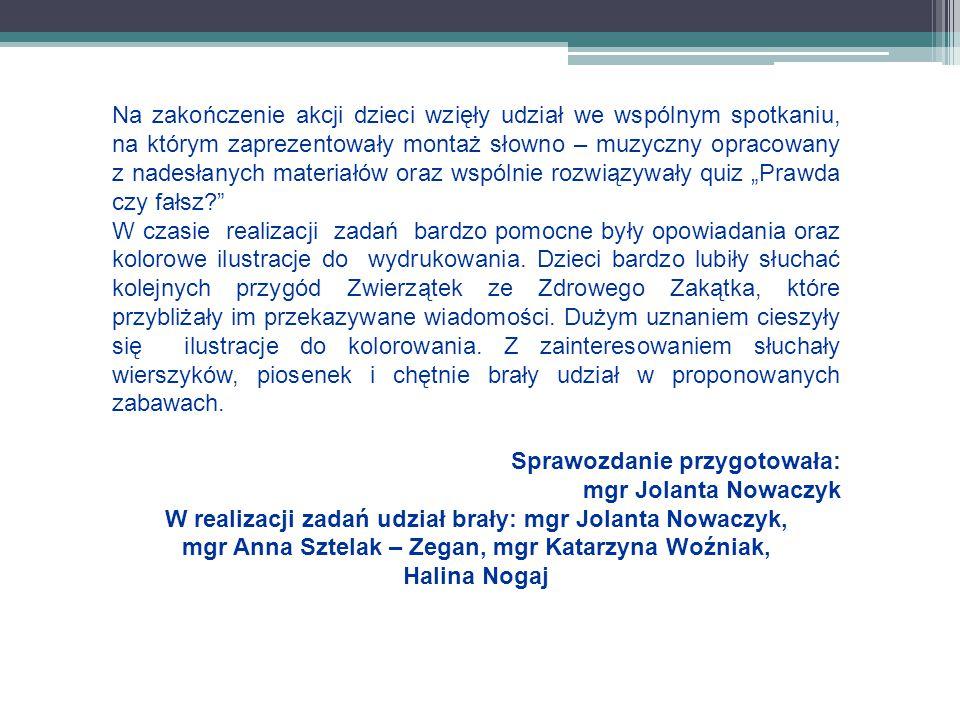 Sprawozdanie przygotowała: mgr Jolanta Nowaczyk
