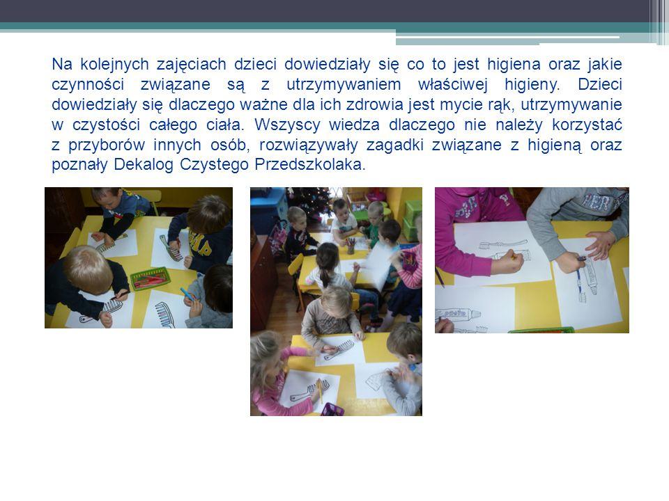 Na kolejnych zajęciach dzieci dowiedziały się co to jest higiena oraz jakie czynności związane są z utrzymywaniem właściwej higieny.