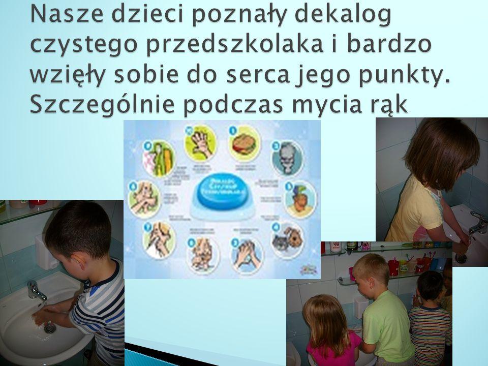 Nasze dzieci poznały dekalog czystego przedszkolaka i bardzo wzięły sobie do serca jego punkty.