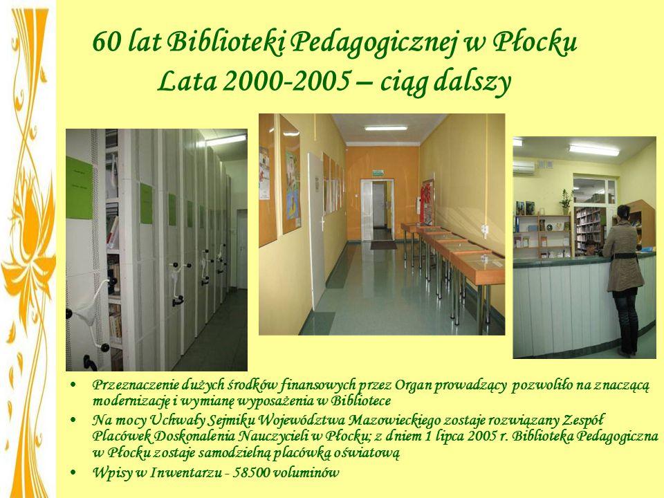 60 lat Biblioteki Pedagogicznej w Płocku Lata 2000-2005 – ciąg dalszy