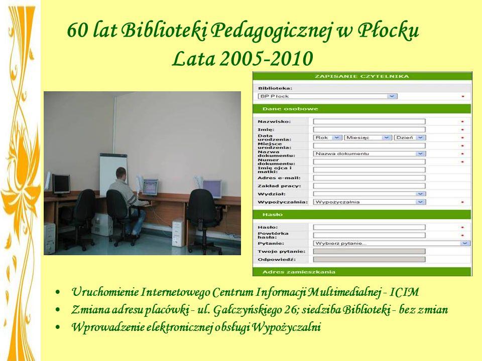60 lat Biblioteki Pedagogicznej w Płocku Lata 2005-2010