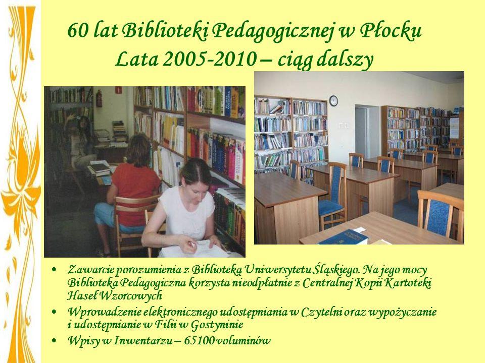 60 lat Biblioteki Pedagogicznej w Płocku Lata 2005-2010 – ciąg dalszy