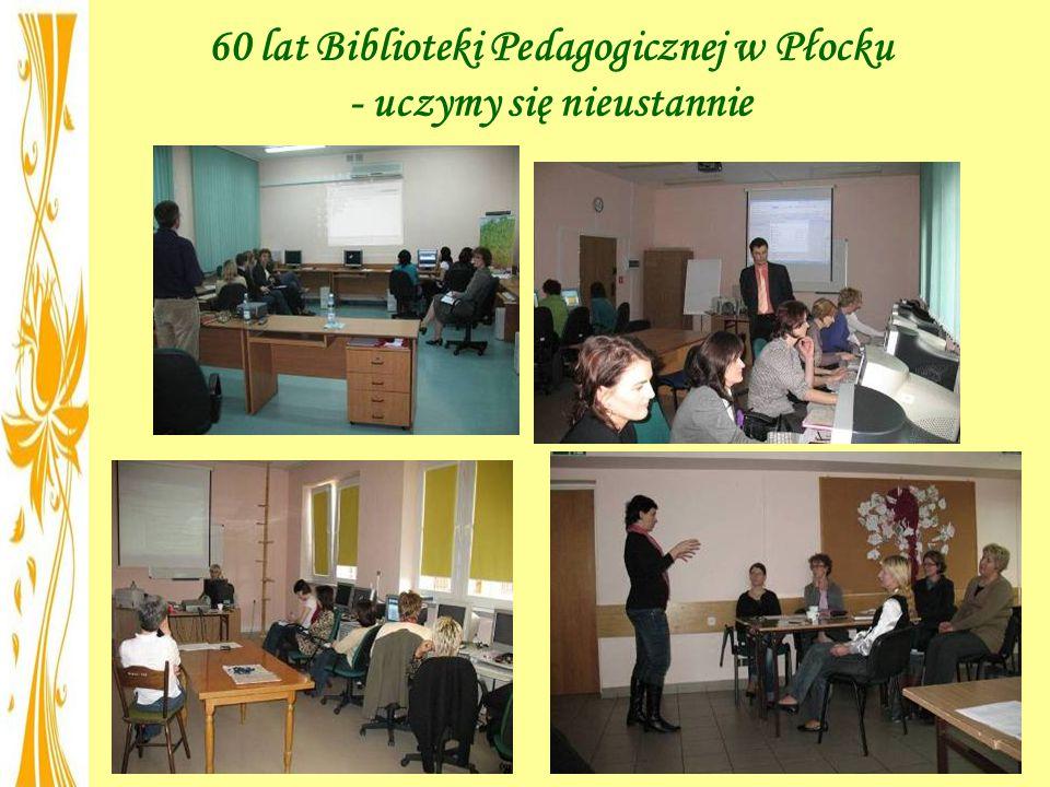 60 lat Biblioteki Pedagogicznej w Płocku - uczymy się nieustannie