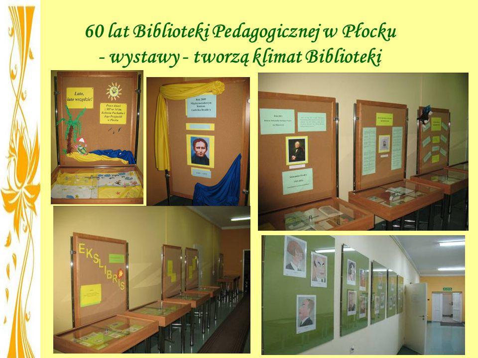 60 lat Biblioteki Pedagogicznej w Płocku - wystawy - tworzą klimat Biblioteki