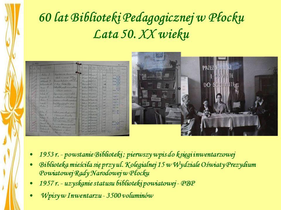 60 lat Biblioteki Pedagogicznej w Płocku Lata 50. XX wieku