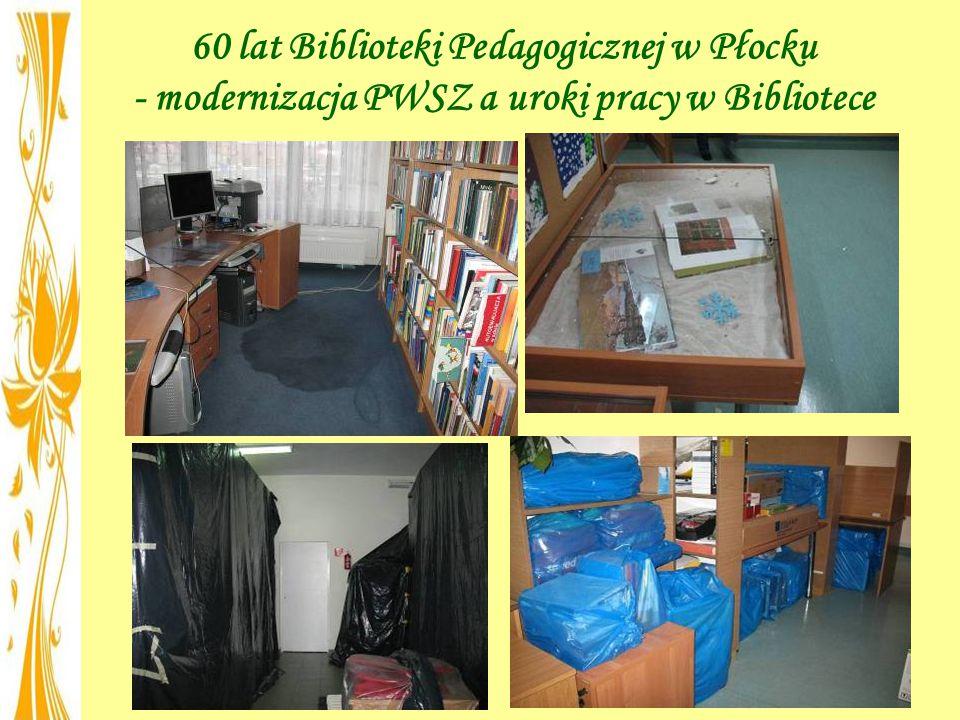 60 lat Biblioteki Pedagogicznej w Płocku - modernizacja PWSZ a uroki pracy w Bibliotece