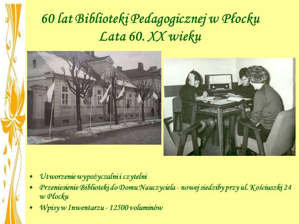 60 lat Biblioteki Pedagogicznej w Płocku Lata 60. XX wieku
