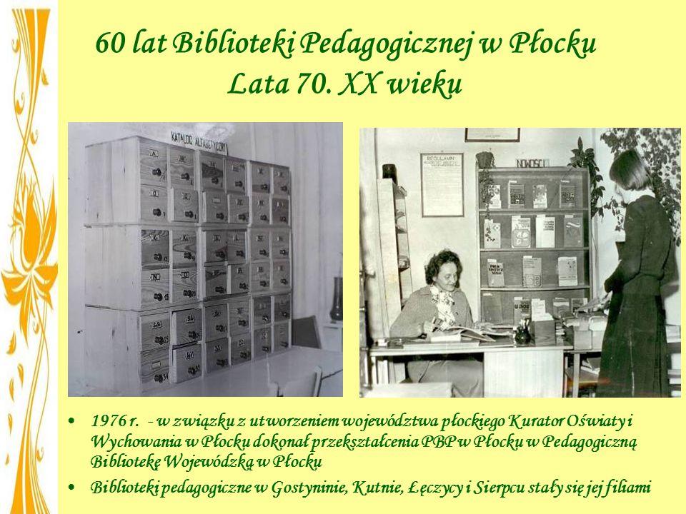 60 lat Biblioteki Pedagogicznej w Płocku Lata 70. XX wieku