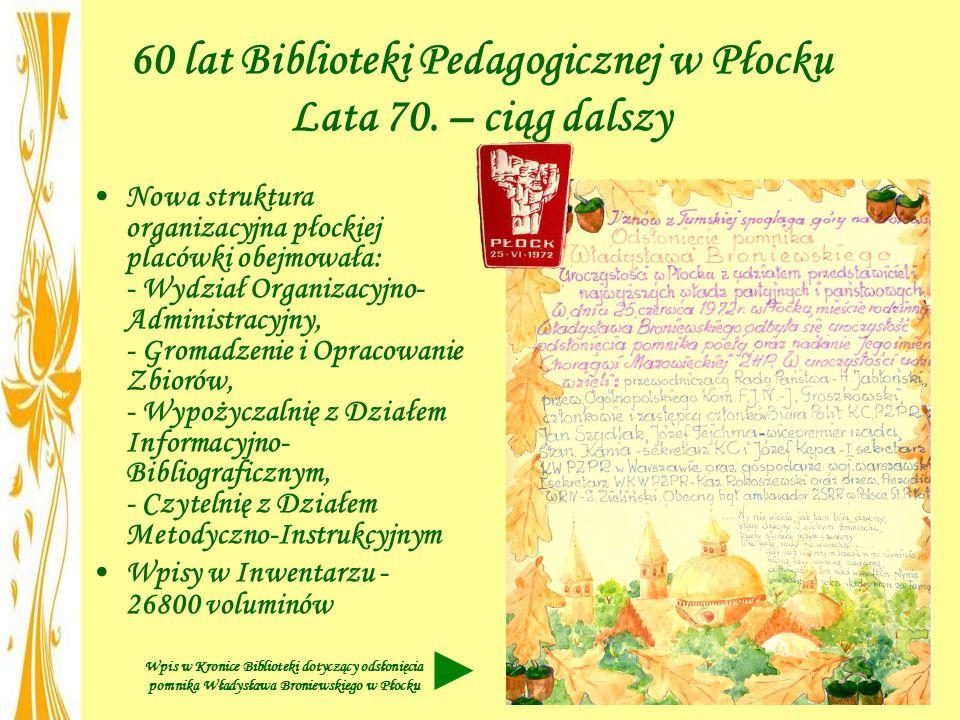 60 lat Biblioteki Pedagogicznej w Płocku Lata 70. – ciąg dalszy