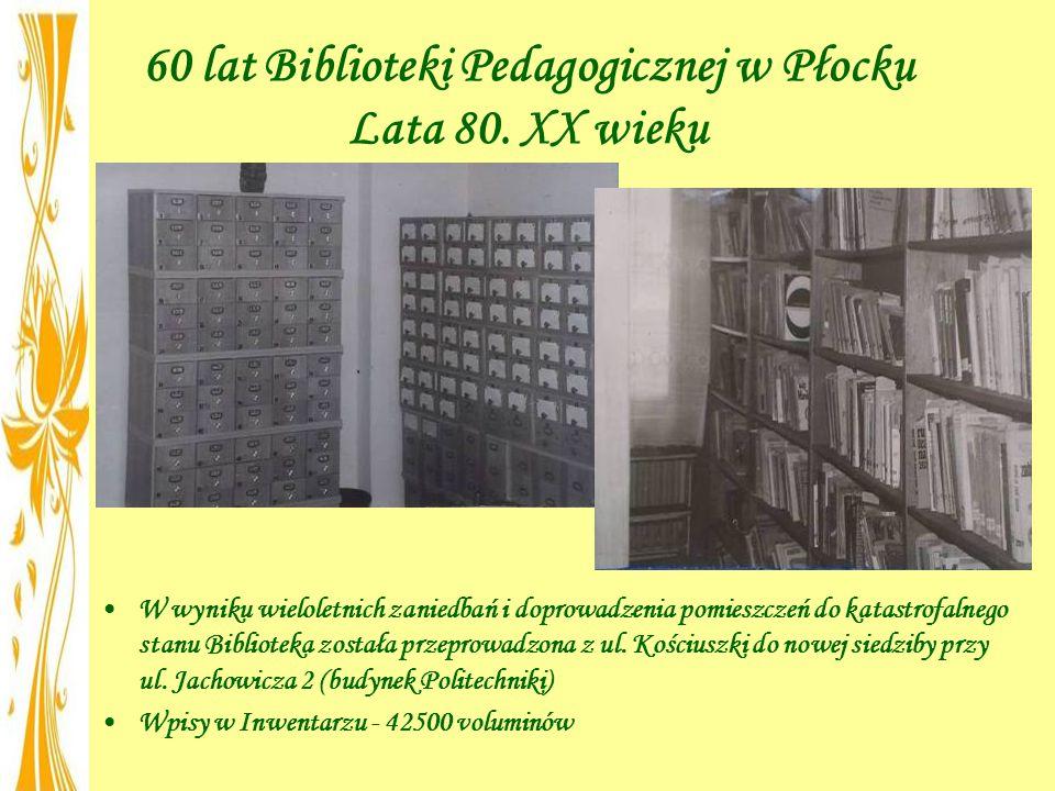 60 lat Biblioteki Pedagogicznej w Płocku Lata 80. XX wieku