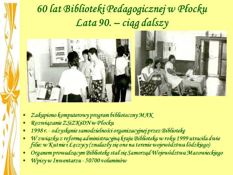 60 lat Biblioteki Pedagogicznej w Płocku Lata 90. – ciąg dalszy