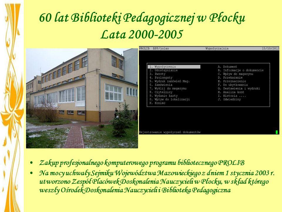 60 lat Biblioteki Pedagogicznej w Płocku Lata 2000-2005