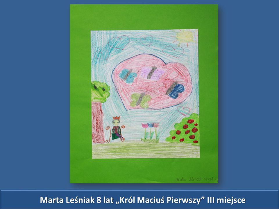 """Marta Leśniak 8 lat """"Król Maciuś Pierwszy III miejsce"""