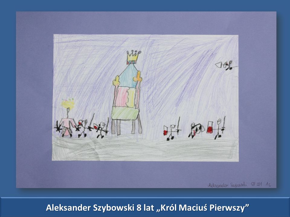 "Aleksander Szybowski 8 lat ""Król Maciuś Pierwszy"