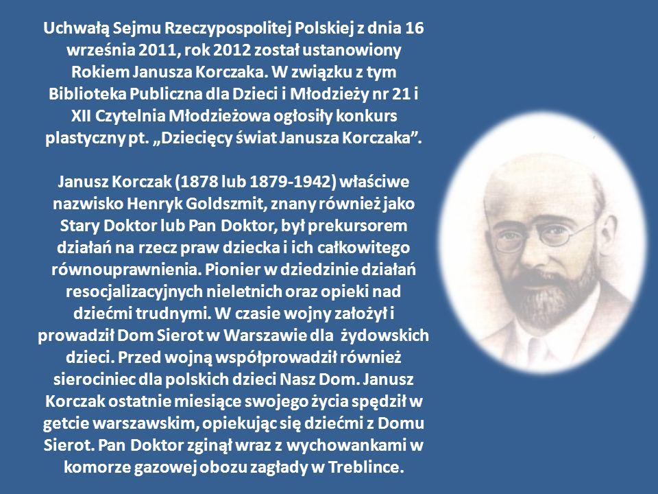 Uchwałą Sejmu Rzeczypospolitej Polskiej z dnia 16 września 2011, rok 2012 został ustanowiony Rokiem Janusza Korczaka.