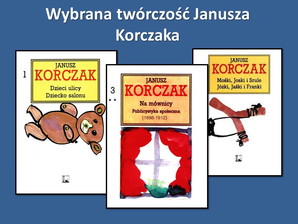 Wybrana twórczość Janusza Korczaka