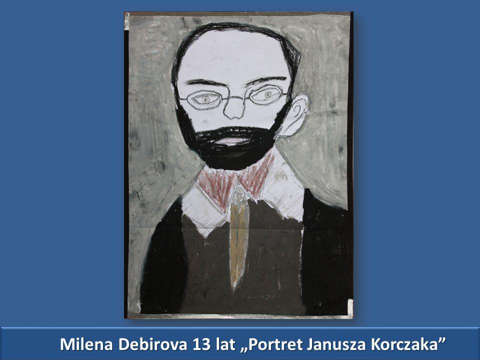 "Milena Debirova 13 lat ""Portret Janusza Korczaka"