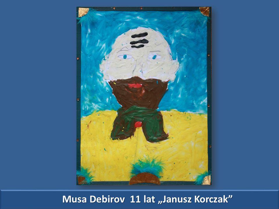 "Musa Debirov 11 lat ""Janusz Korczak"