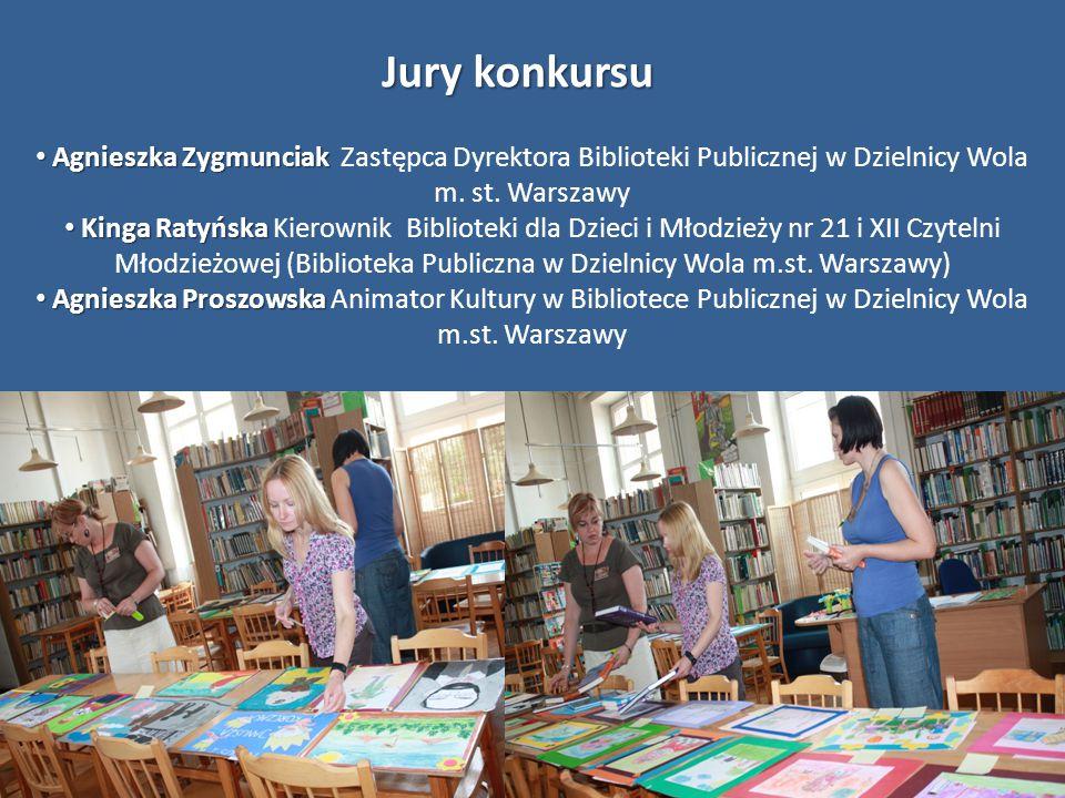 Jury konkursu Agnieszka Zygmunciak Zastępca Dyrektora Biblioteki Publicznej w Dzielnicy Wola m. st. Warszawy.