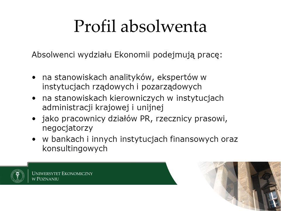 Profil absolwenta Absolwenci wydziału Ekonomii podejmują pracę: