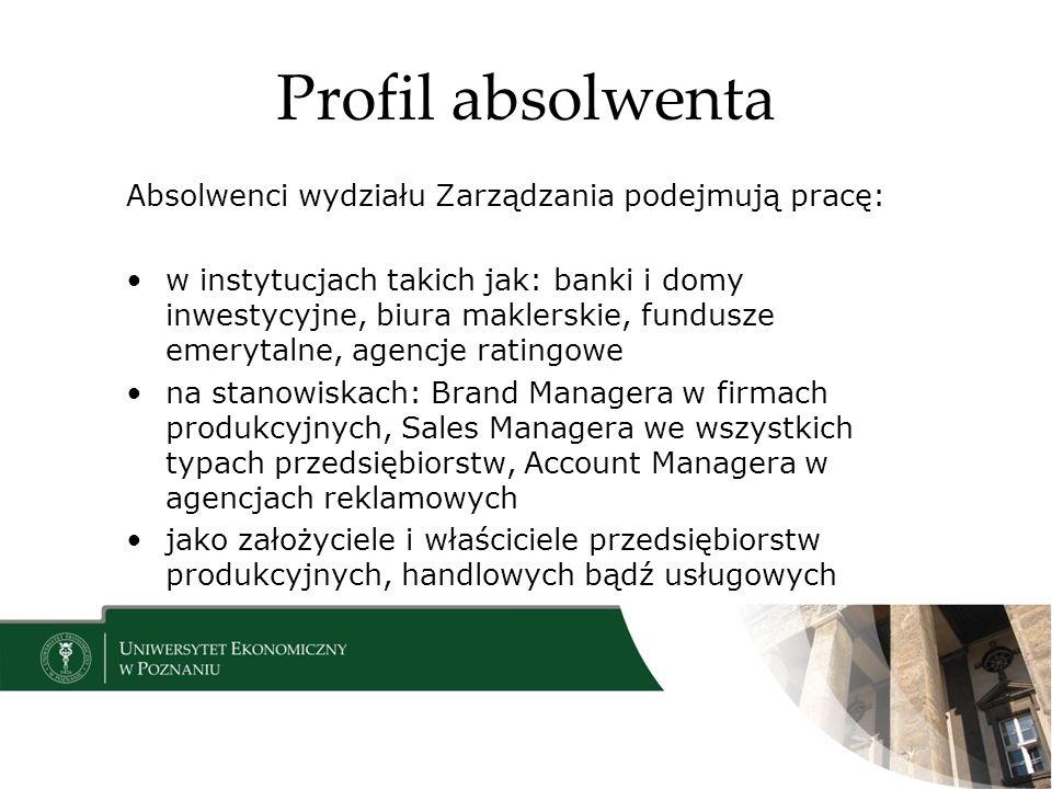 Profil absolwenta Absolwenci wydziału Zarządzania podejmują pracę: