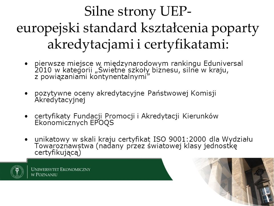 Silne strony UEP- europejski standard kształcenia poparty akredytacjami i certyfikatami: