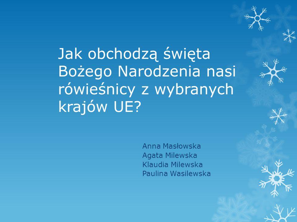 Anna Masłowska Agata Milewska Klaudia Milewska Paulina Wasilewska