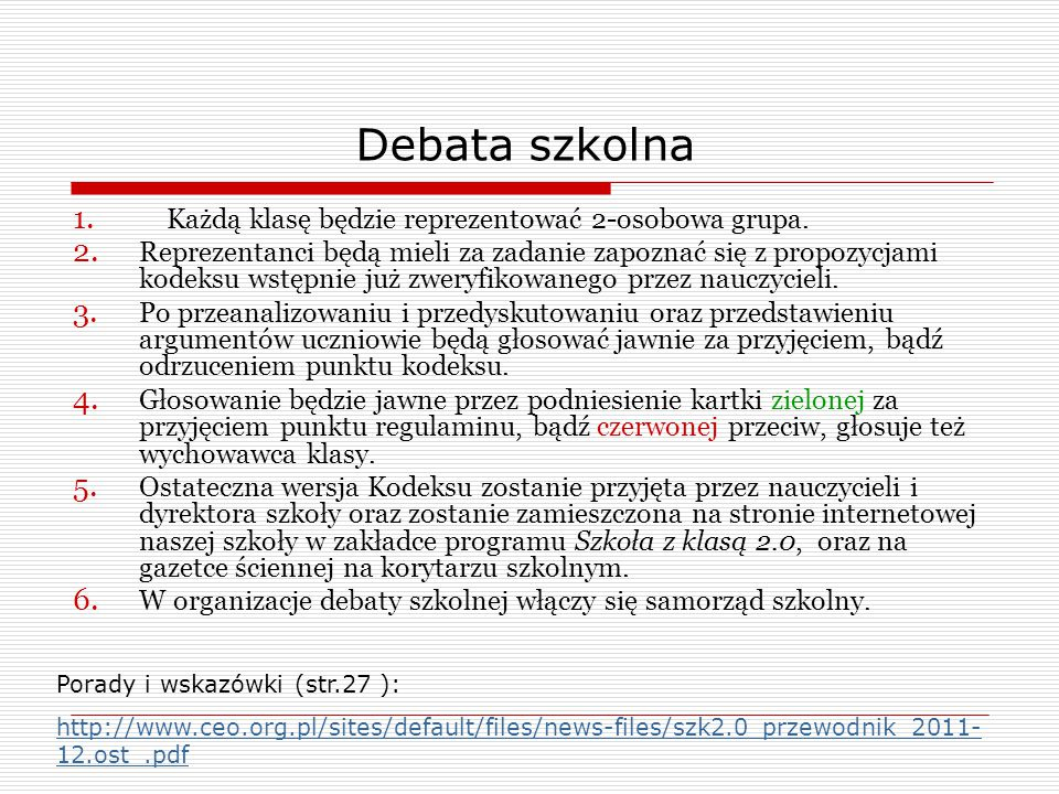 Debata szkolna Każdą klasę będzie reprezentować 2-osobowa grupa.